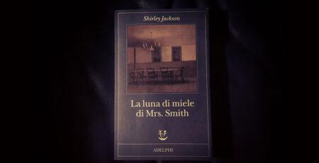 luna di miele di Mrs. Smith